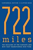 Hood, Clifton: 722 Miles: The Building Of The Subways And How They Transformed New York