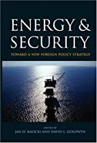 Energy and Security: Toward a New Foreign…