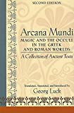 Luck, Georg: Arcana Mundi: Magic And the Occult in the Greek And Roman Worlds  a Collection of Ancient Texts