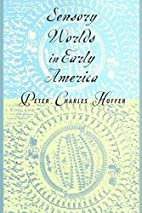 Sensory Worlds in Early America by Peter…