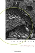 Six Legs Better: A Cultural History of…
