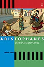 Aristophanes and the Carnival of Genres by…