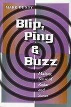 Blip, Ping, and Buzz: Making Sense of Radar…