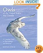 Owls of the United States and Canada: A Complete Guide to Their Biology and Behavior