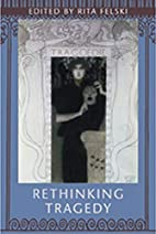 Rethinking Tragedy by Rita Felski