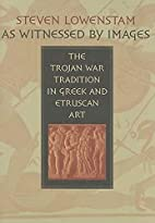As witnessed by images : the Trojan War…