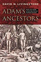 Adam's Ancestors: Race, Religion, and…