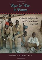 Race and War in France: Colonial Subjects in…