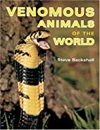 Venomous Animals of the World by Steve…