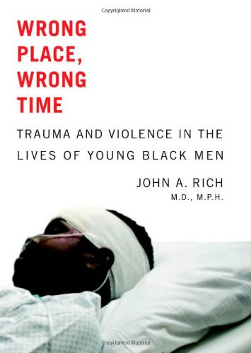 wrong-place-wrong-time-trauma-and-violence-in-the-lives-of-young-black-men