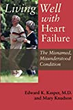 Edward K. Kasper: Living Well with Heart Failure, the Misnamed, Misunderstood Condition