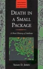 Death in a Small Package: A Short History of…