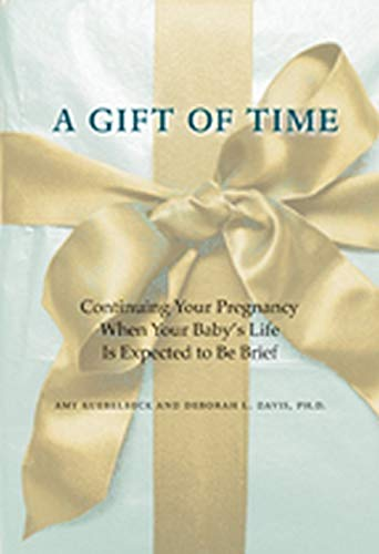 a-gift-of-time-continuing-your-pregnancy-when-your-babys-life-is-expected-to-be-brief