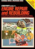 The Chilton Editors: Engine Repair and Rebuild (Chilton's Maximanuals)