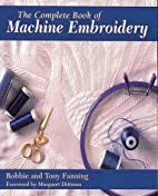 The Complete Book of Machine Embroidery…