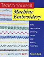 Teach Yourself Machine Embroidery: Easy…