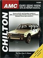 AMC: Coupes/Sedans/Wagons 1975-88 by Chilton…