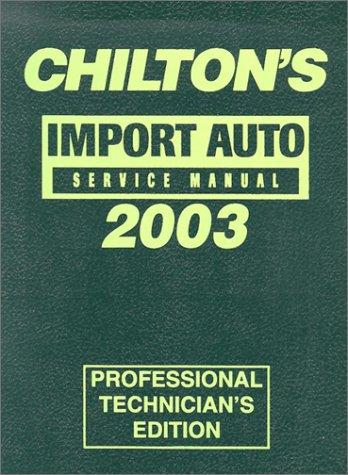 chiltons-import-service-manual-1999-2003-annual-edition-chilton-service-manuals