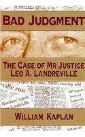 bad-judgment-the-case-of-mr-justice-leo-a-landreville