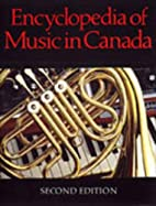 Encyclopedia of Music in Canada by Helmut…