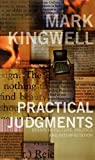 Kingwell, Mark: Practical Judgments: Essays In Culture, Politics, And Interpretation