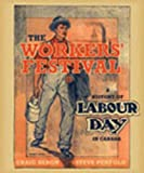 Heron, Craig: The Workers' Festival: A History of Labour Day in Canada