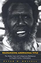 Recognizing Aboriginal Title: The Mabo Case…