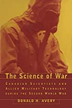 The Science of War: Canadian Scientists and…