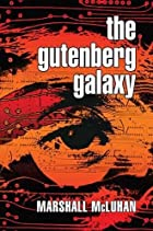 The Gutenberg Galaxy: The Making of…