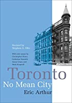 Toronto, No Mean City by Eric Ross Arthur