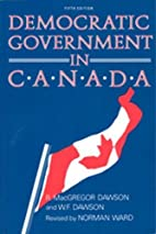 Democratic Government in Canada by R.…