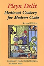 Pleyn Delit: Medieval Cookery for Modern…
