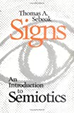 Sebeok, Thomas A.: Signs: An Introduction to Semiotics