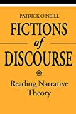 O'Neill, Patrick: Fictions of Discourse: Reading Narrative Theory (Theory / Culture)