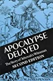 Penton, James M.: Apocalypse Delayed: The Story of Jehovah's Witnesses