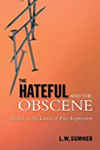 The Hateful and the Obscene: Studies in the…