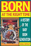 Owram, Doug: Born at the Right Time: A History of the Baby-Boom Generation