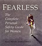 Fearless: The Complete Personal Safety Guide…