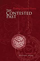 The Contested Past: Reading Canada's History…