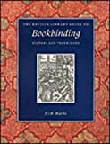Marks, P. J. M.: The British Library Guide to Bookbinding: History and Techniques