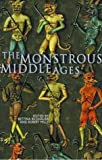 Mills, Robert: The Monstrous Middle Ages