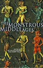 The Monstrous Middle Ages by Bettina…