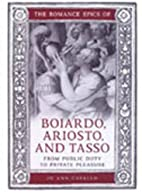 The Romance Epics of Boiardo, Ariosto, and…