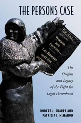 the-persons-case-the-origins-and-legacy-of-the-fight-for-legal-personhood-osgoode-society-for-canadian-legal-history