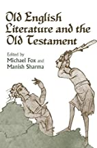 Old English Literature and the Old Testament…