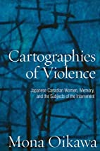 Cartographies of Violence: Japanese Canadian…