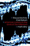 Dery, Mark: The Pyrotechnic Insanitarium: American Culture on the Brink of the Millennium