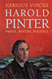 Pinter, Harold: Various Voices: Prose, Poetry, Politics