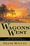 McLynn, Frank: Wagons West: The Epic Story of America's Overland Trails