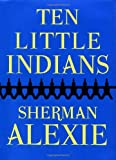 Alexie, Sherman: Ten Little Indians